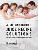 46 Sleeping Disorder Juice Recipe Solutions  Sleep Better Sooner Without Using Pills or Medicine
