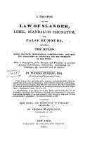 A Treatise on the Law of Slander  Libel  Scandalum Magnatum and False Rumours