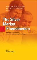 Pdf The Silver Market Phenomenon