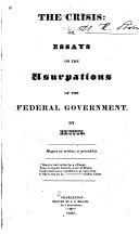 The crisis: or, Essays on the usurpations of the federal ...