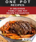One Pot Recipes  51 Delicious Family One Pot Recipe Favourites