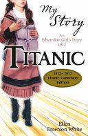 My Story: Titanic (Centenary edition)