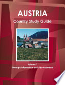 Austria Country Study Guide Volume 1 Strategic Information and Developments