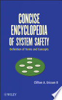 """Concise Encyclopedia of System Safety: Definition of Terms and Concepts"" by Clifton A. Ericson, II"