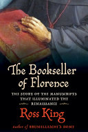 Bookseller of Florence  The Story of the Manuscripts That Illuminated the Renaissance
