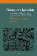 Playing with Leviathan: Interpretation and Reception of Monsters from the Biblical World