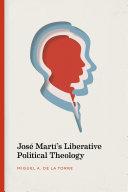José Martí's Liberative Political Theology Pdf/ePub eBook