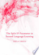 The Split Ip Parameter In Second Language Learning