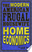 The Modern American Frugal Housewife Book #1: Home Economics