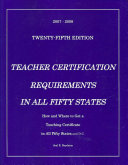 Teacher Certification Requirements in All Fifty States 2007 2008