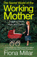 The Secret World of the Working Mother