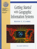 Cover of Getting Started with Geographic Information Systems