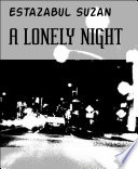 A LONELY NIGHT