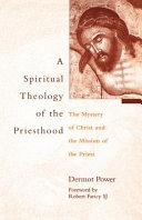 A Spiritual Theology of the Priesthood