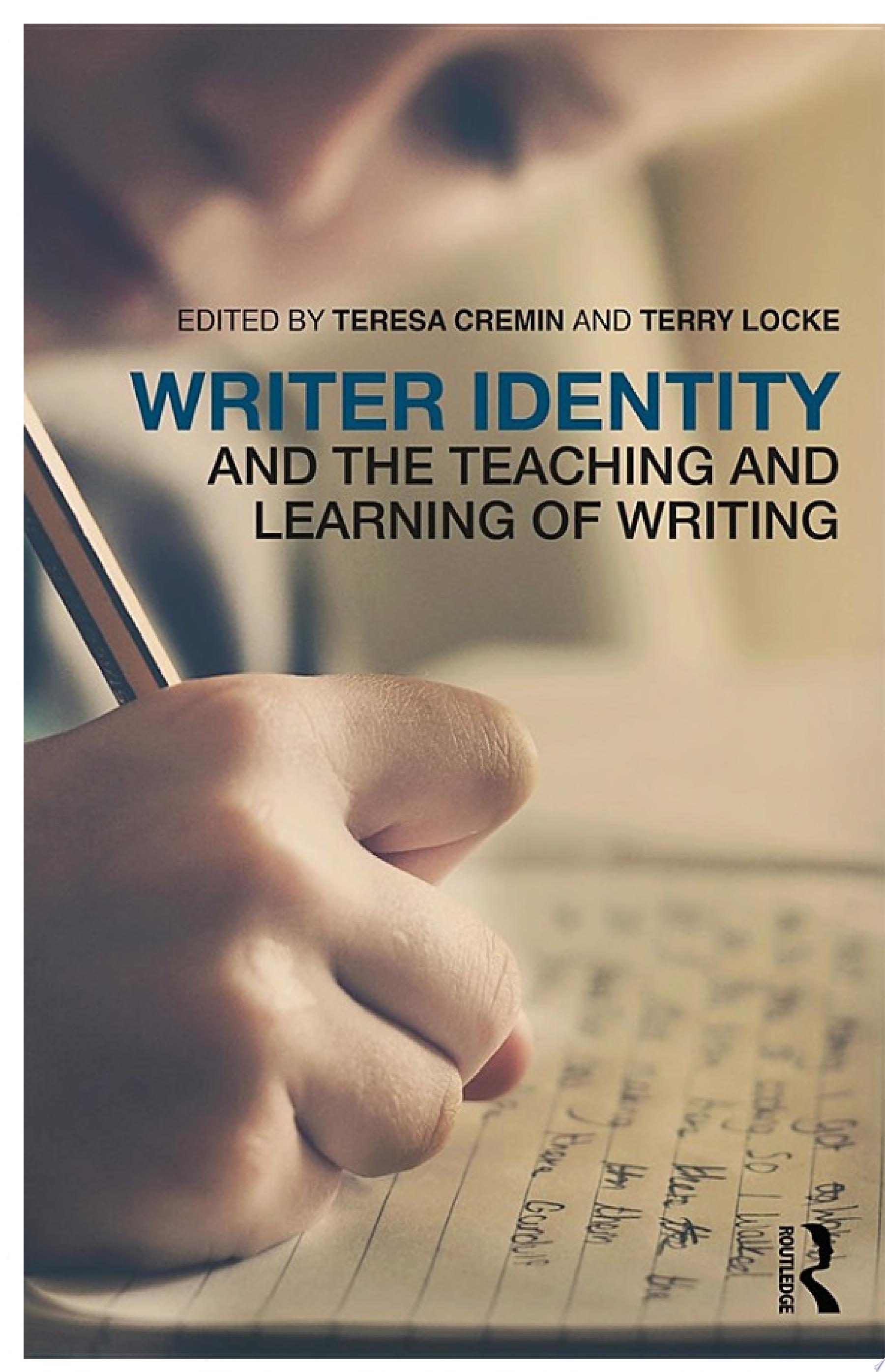 Writer Identity and the Teaching and Learning of Writing