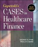 Gapenski s Cases in Healthcare Finance