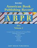 American Book Publishing Record Annual 2 Vol Set 2014 2 Volume Set