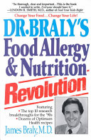 Dr  Braly s Food Allergy and Nutrition Revolution