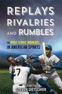 Replays, Rivalries, and Rumbles [Pdf/ePub] eBook