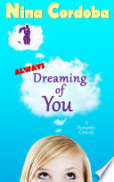Always Dreaming of You: A Romantic Comedy