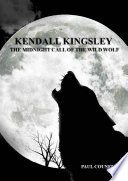 Kendall Kingsley and the Midnight Call of the Wild Wolf