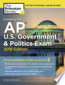 Cracking the AP U. S. Government and Politics Exam, 2018 Edition