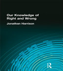 Our Knowledge of Right and Wrong