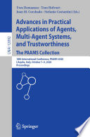 Advances in Practical Applications of Agents, Multi-Agent Systems, and Trustworthiness. The PAAMS Collection