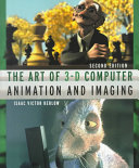 The Art of 3 D Computer Animation and Imaging Book