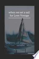 When We Set a Sail for Love Voyage