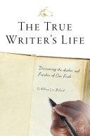 The True Writer's Life