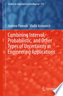Combining Interval  Probabilistic  and Other Types of Uncertainty in Engineering Applications Book