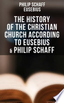 The History of the Christian Church According to Eusebius   Philip Schaff