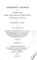 A Comparative Grammar of the Sanscript, Zend, Greek, Latin, Lithuanian, Gothic, German and Sclavonic Languages