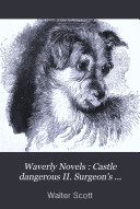 Waverly Novels: Castle dangerous II. Surgeon's daughter. Glossary