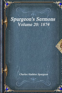 Spurgeon's Sermons Volume 20: 1874
