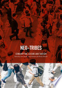 """Neo-Tribes: Consumption, Leisure and Tourism"" by Anne Hardy, Andy Bennett, Brady Robards"