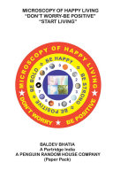 Microscopy of Happy Living     Don   T Worry Be Positive   Start Living Be Positive Be Brave Be Strong and Be Happy