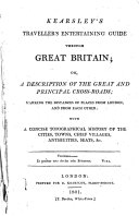 Kearsley's traveller's entertaining guide through Great Britain; or, A description of the principal cross-roads
