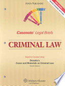 Criminal Law  : Keyed to Courses Using Dressler's Cases and Materials on Crimal Law