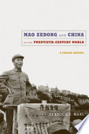 Mao Zedong and China in the Twentieth Century World