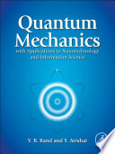Quantum Mechanics With Applications To Nanotechnology And Information Science Book PDF