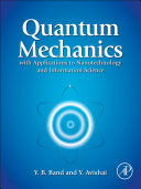 Quantum Mechanics with Applications to Nanotechnology and Information Science Pdf/ePub eBook