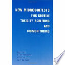 New Microbiotests For Routine Toxicity Screening And Biomonitoring Book PDF