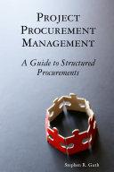 Project Procurement Management  A Guide to Structured Procurements
