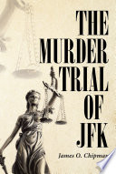The Murder Trial of JFK Book