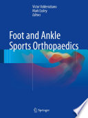 """Foot and Ankle Sports Orthopaedics"" by Victor Valderrabano, Mark Easley"