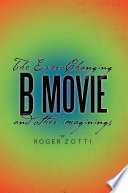 The Ever Changing B Movie and other imaginings