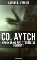 Pdf Co. Aytch: Maury Grays First Tennessee Regiment (Civil War Memoir) Telecharger