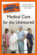 The Complete Idiot's Guide to Medical Care for the Uninsured Pdf/ePub eBook